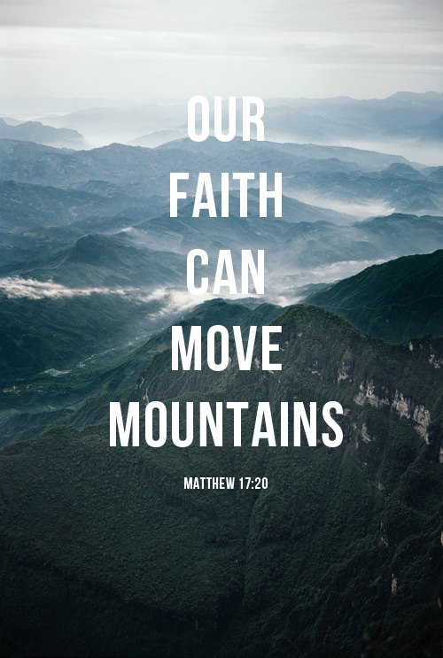 Faith move moutains.